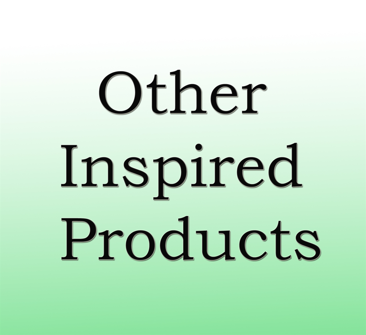 Other Inspired Products